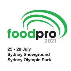 COME & SEE US @ Food Pro 2021 Exhibition > 25 - 28 July 2021, Sydney Showground, Sydney Olympic Park